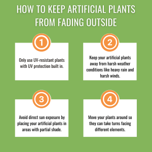 How to keep artificial plants from fading outside